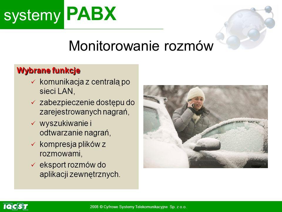 systemy PABX 2008 © Cyfrowe Systemy Telekomunikacyjne Sp. z o.o. Wybrane funkcje komunikacja z centralą po sieci LAN, zabezpieczenie dostępu do zareje