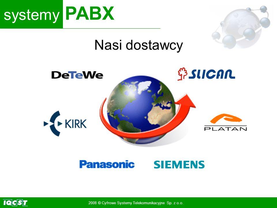 systemy PABX 2008 © Cyfrowe Systemy Telekomunikacyjne Sp. z o.o. Nasi dostawcy