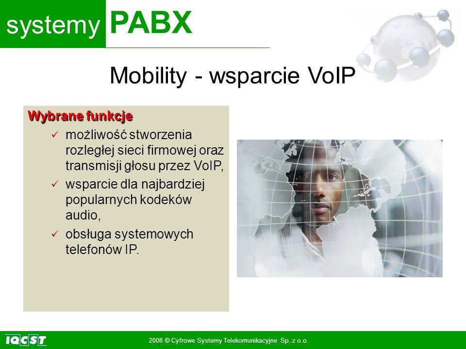 systemy PABX 2008 © Cyfrowe Systemy Telekomunikacyjne Sp. z o.o. Wybrane funkcje możliwość stworzenia rozległej sieci firmowej oraz transmisji głosu p