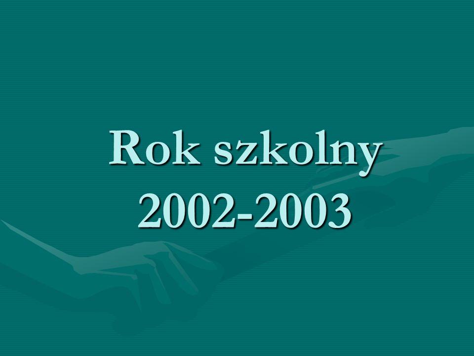 Rok szkolny 2002-2003