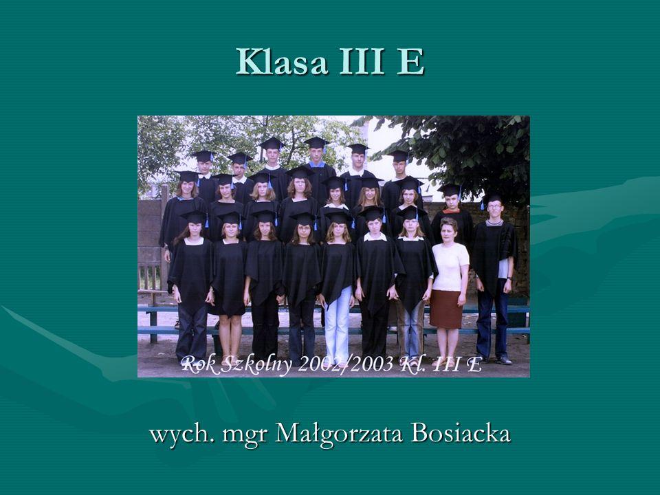 Klasa III E wych. mgr Małgorzata Bosiacka