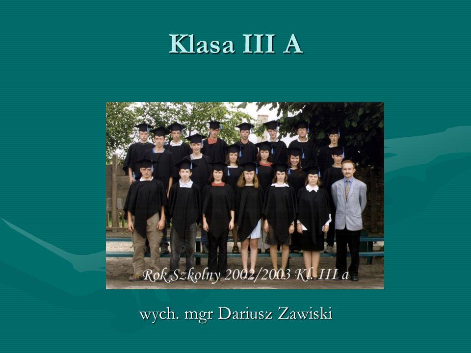 Klasa III A wych. mgr Dariusz Zawiski