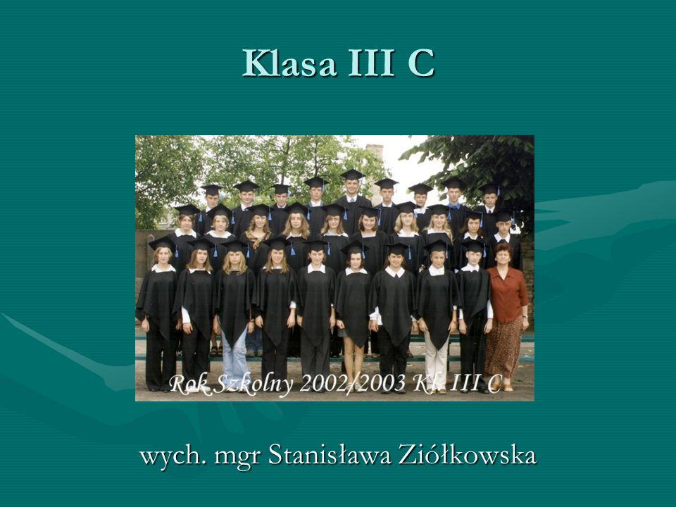 Klasa III C wych. mgr Stanisława Ziółkowska
