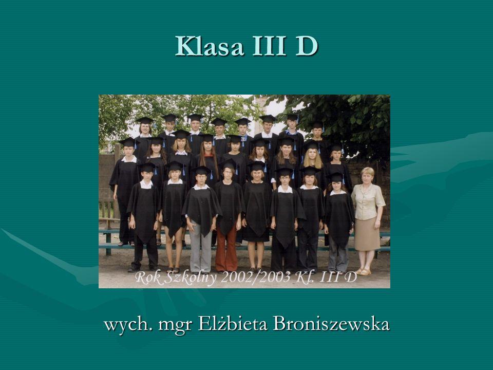 Klasa III D wych. mgr Elżbieta Broniszewska