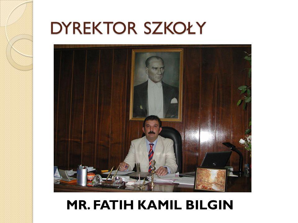 DYREKTOR SZKOŁY MR. FATIH KAMIL BILGIN