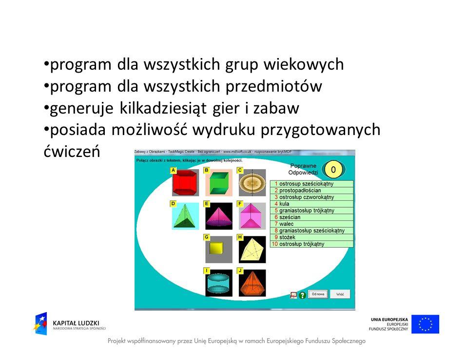 program dla wszystkich grup wiekowych program dla wszystkich przedmiotów generuje kilkadziesiąt gier i zabaw posiada możliwość wydruku przygotowanych