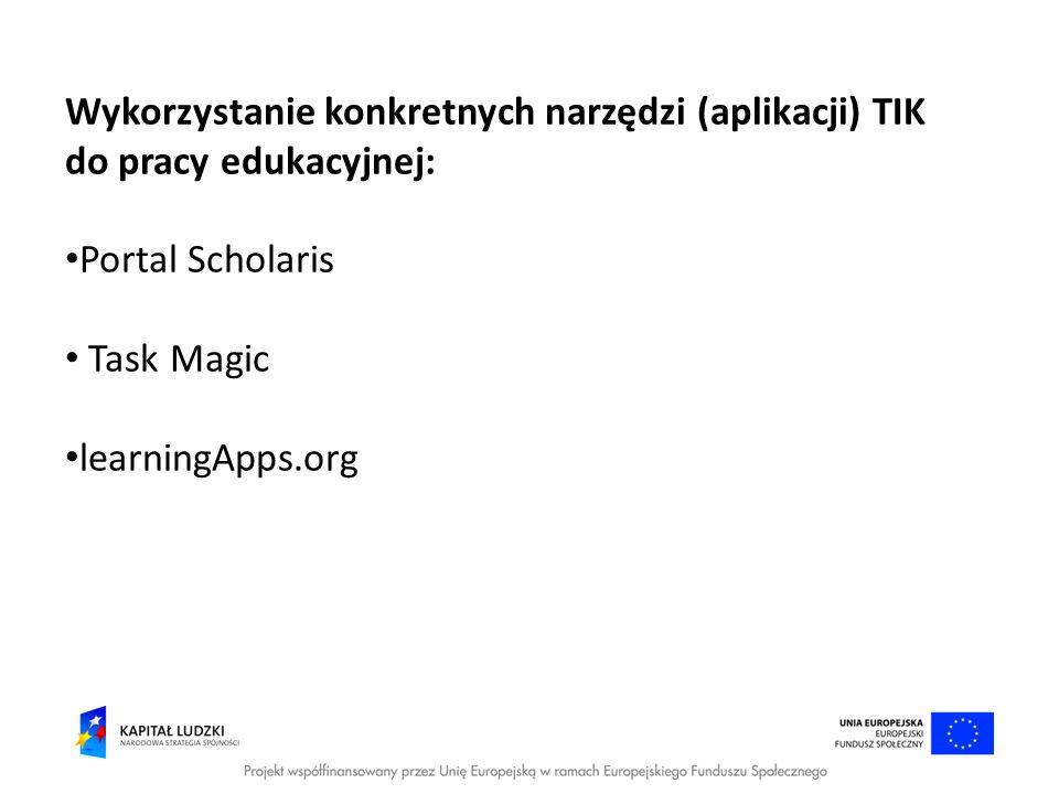 Wykorzystanie konkretnych narzędzi (aplikacji) TIK do pracy edukacyjnej: Portal Scholaris Task Magic learningApps.org