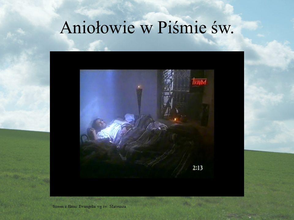 Aniołowie w Piśmie św. Screen z filmu: Ewangelia wg św. Mateusza