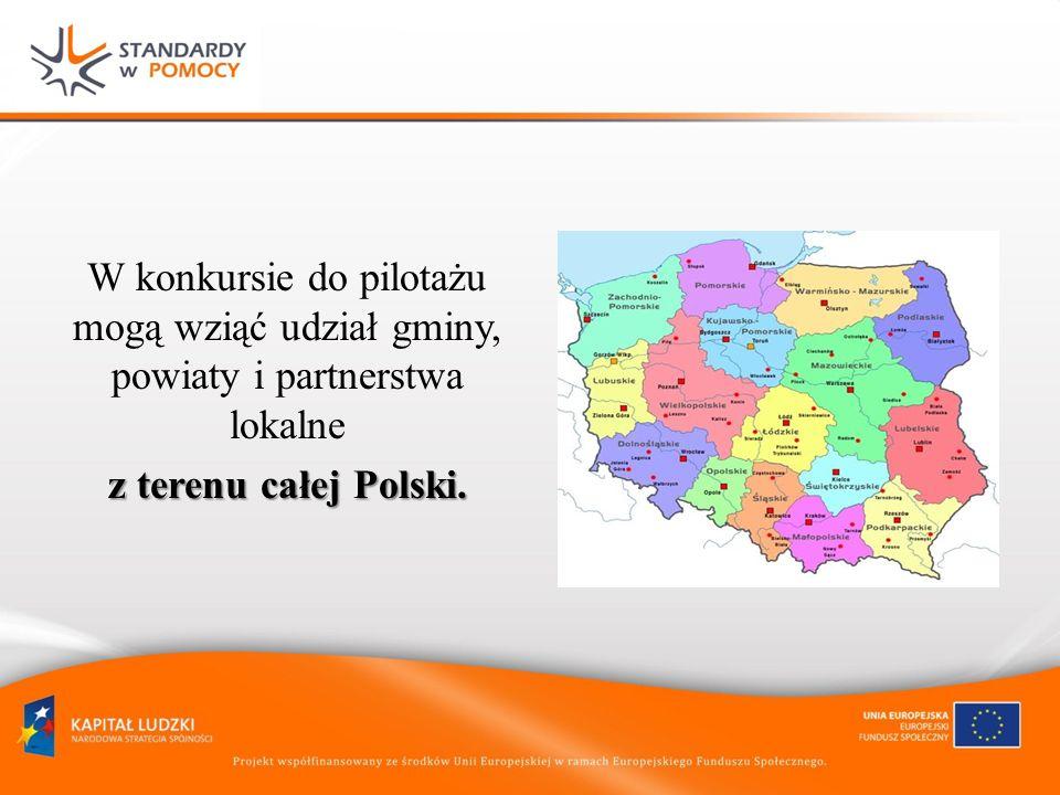 Konkurs – etap II Wybrane gminy, powiaty i partnerstwa lokalne otrzymają środki finansowe na pilotażowe wdrożenie standardów usług i modeli instytucji, w ramach własnych projektów opracowanych podczas etapu I.