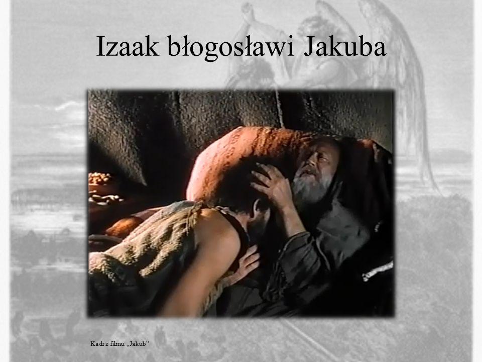 Izaak błogosławi Jakuba Kadr z filmu Jakub