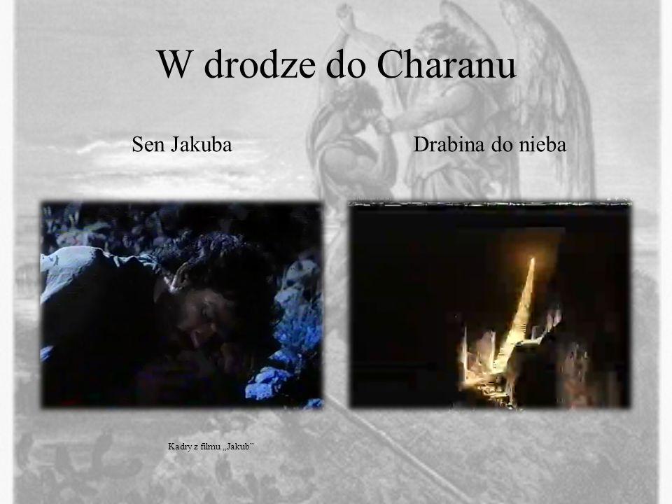 W drodze do Charanu Sen JakubaDrabina do nieba Kadry z filmu Jakub