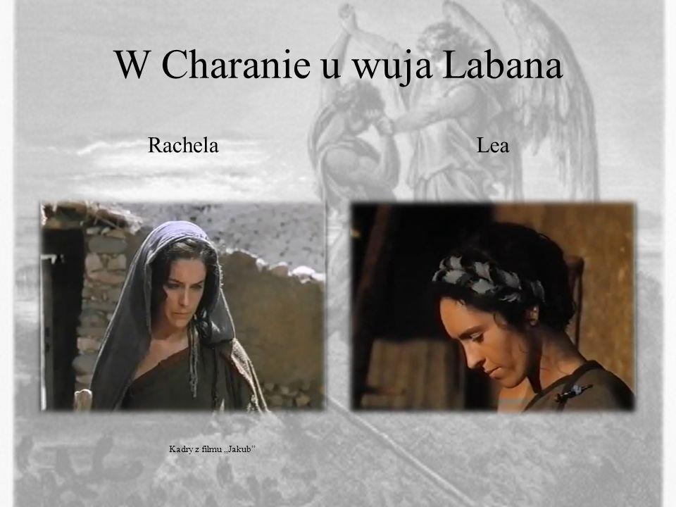 W Charanie u wuja Labana RachelaLea Kadry z filmu Jakub
