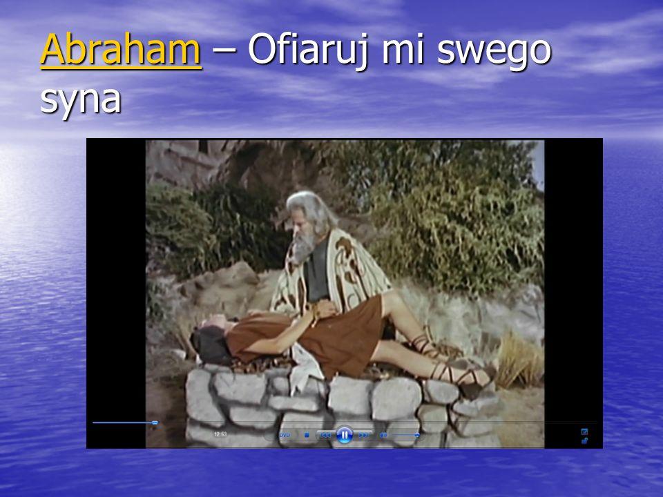 AbrahamAbraham – Ofiaruj mi swego syna Abraham