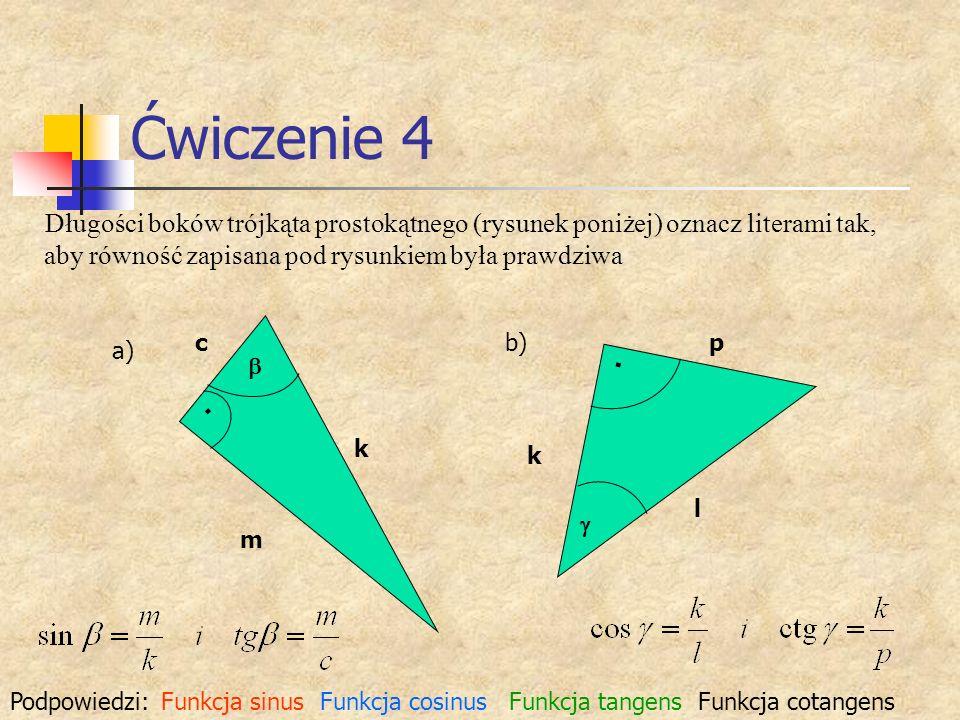 Ćwiczenie 4 Długości boków trójkąta prostokątnego (rysunek poniżej) oznacz literami tak, aby równość zapisana pod rysunkiem była prawdziwa a) b) m c k
