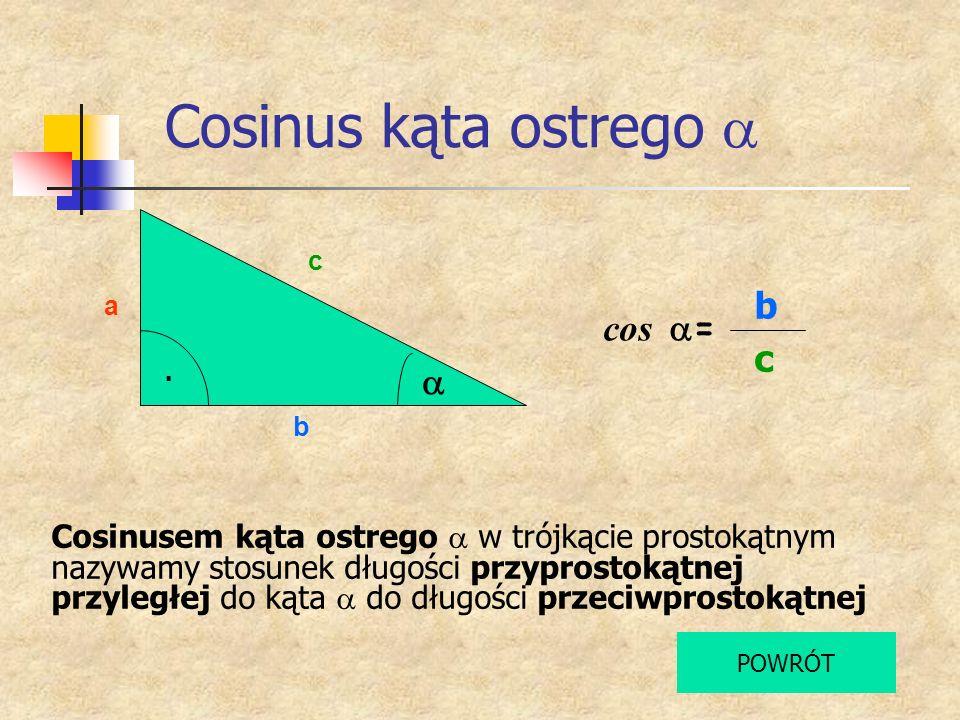 Cosinus kąta ostrego Cosinusem kąta ostrego w trójkącie prostokątnym nazywamy stosunek długości przyprostokątnej przyległej do kąta do długości przeci