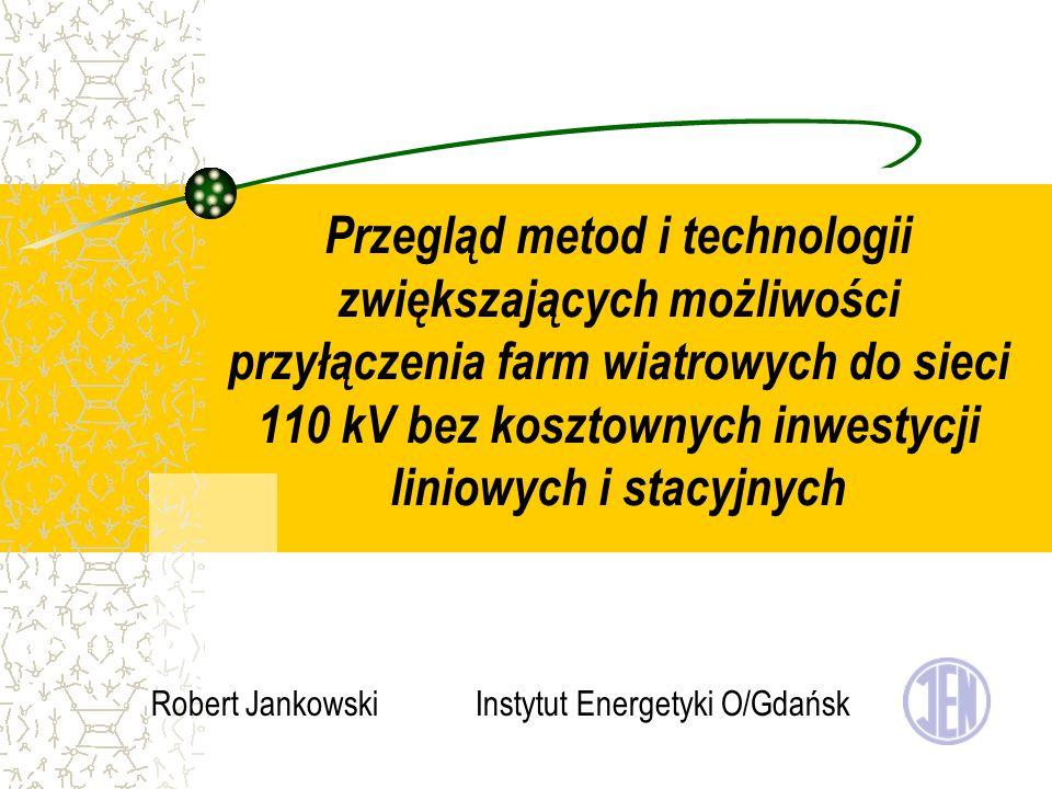 Przegląd metod i technologii zwiększających możliwości przyłączenia farm wiatrowych do sieci 110 kV bez kosztownych inwestycji liniowych i stacyjnych