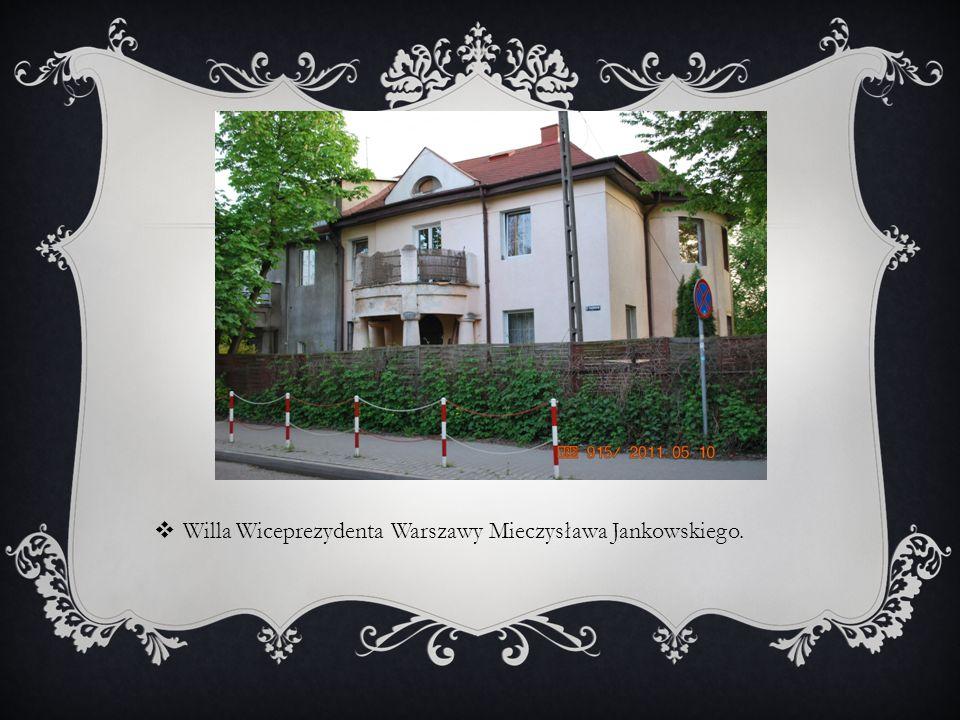 Willa Wiceprezydenta Warszawy Mieczysława Jankowskiego.