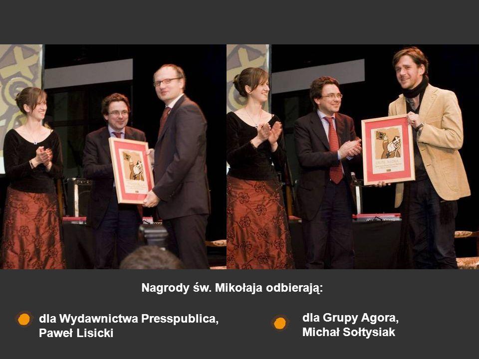 dla Wydawnictwa Presspublica, Paweł Lisicki dla Grupy Agora, Michał Sołtysiak Nagrody św. Mikołaja odbierają: