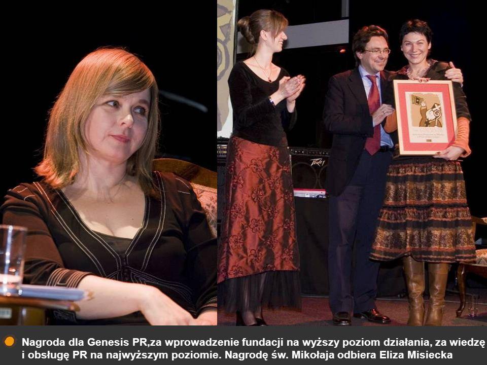Nagroda dla Genesis PR,za wprowadzenie fundacji na wyższy poziom działania, za wiedzę i obsługę PR na najwyższym poziomie. Nagrodę św. Mikołaja odbier
