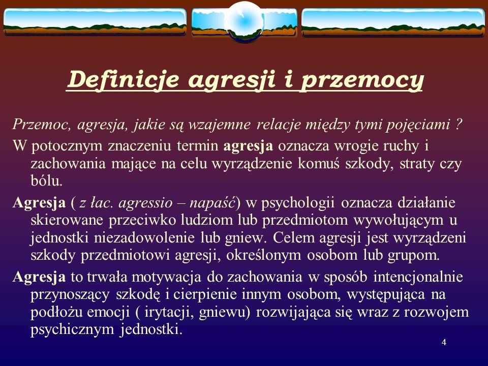4 Definicje agresji i przemocy Przemoc, agresja, jakie są wzajemne relacje między tymi pojęciami .