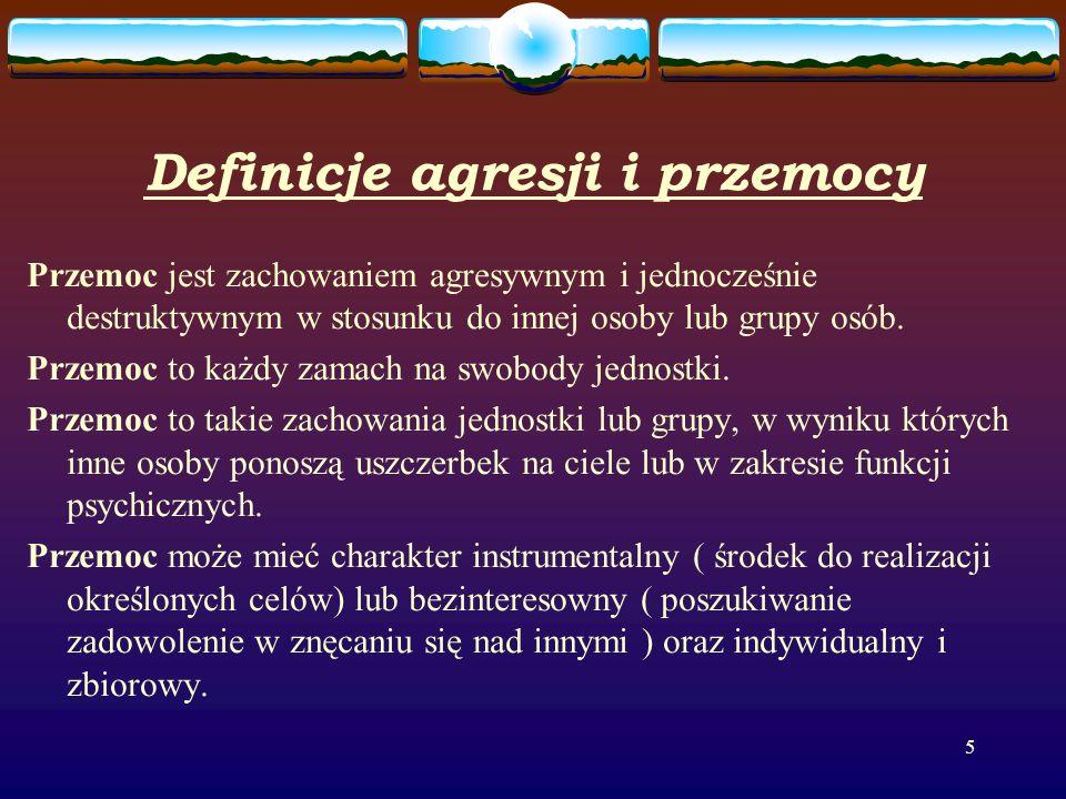 5 Definicje agresji i przemocy Przemoc jest zachowaniem agresywnym i jednocześnie destruktywnym w stosunku do innej osoby lub grupy osób.