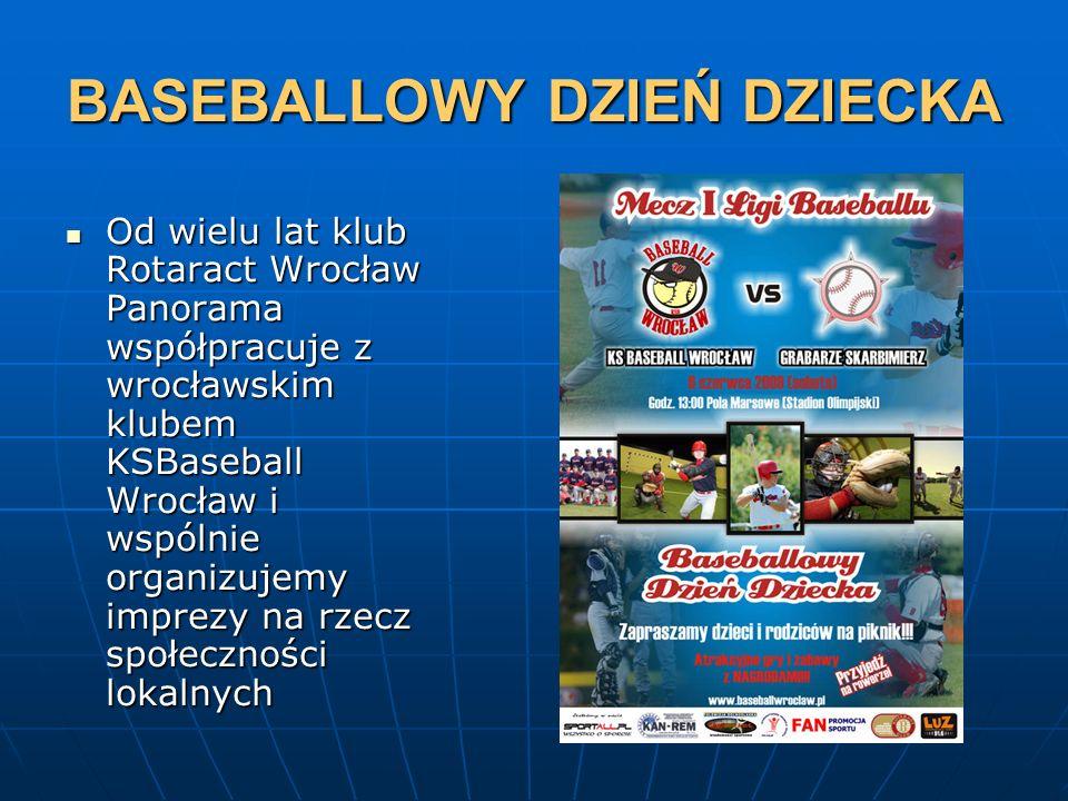 BASEBALLOWY DZIEŃ DZIECKA Od wielu lat klub Rotaract Wrocław Panorama współpracuje z wrocławskim klubem KSBaseball Wrocław i wspólnie organizujemy imp