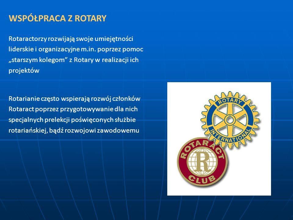 WSPÓŁPRACA Z ROTARY Rotaractorzy rozwijają swoje umiejętności liderskie i organizacyjne m.in. poprzez pomoc starszym kolegom z Rotary w realizacji ich