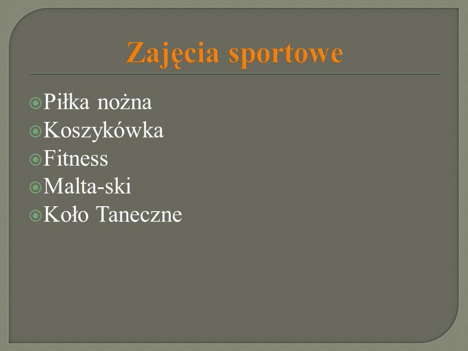 Zajęcia sportowe Piłka nożna Koszykówka Fitness Malta-ski Koło Taneczne