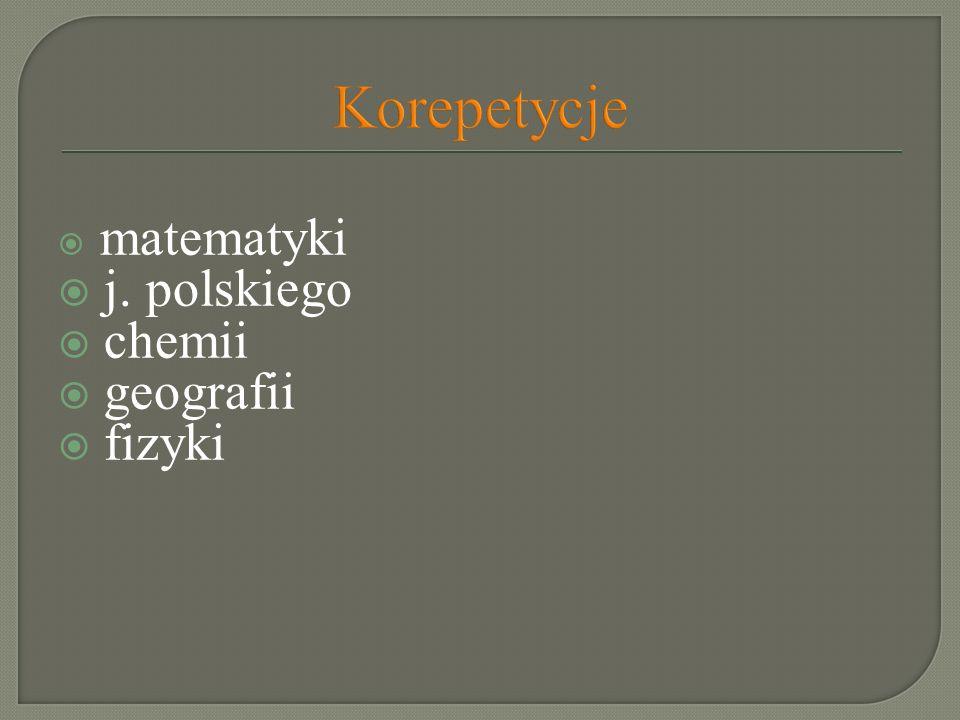 Korepetycje matematyki j. polskiego chemii geografii fizyki