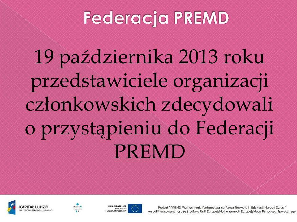 19 października 2013 roku przedstawiciele organizacji członkowskich zdecydowali o przystąpieniu do Federacji PREMD