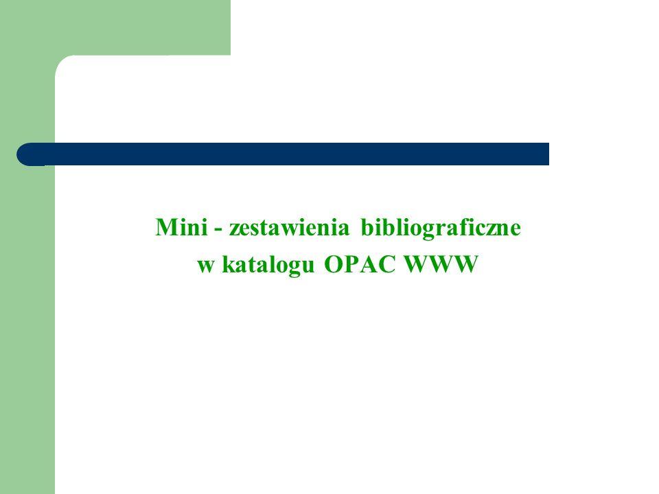 Mini - zestawienia bibliograficzne w katalogu OPAC WWW