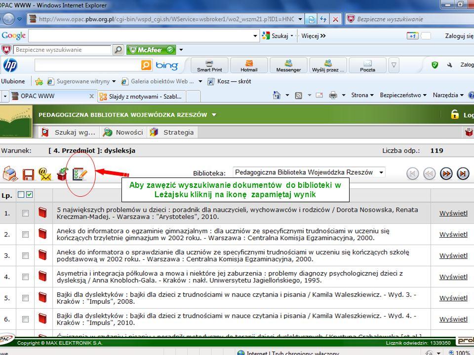 Aby zawęzić wyszukiwanie dokumentów do biblioteki w Leżajsku kliknij na ikonę zapamiętaj wynik