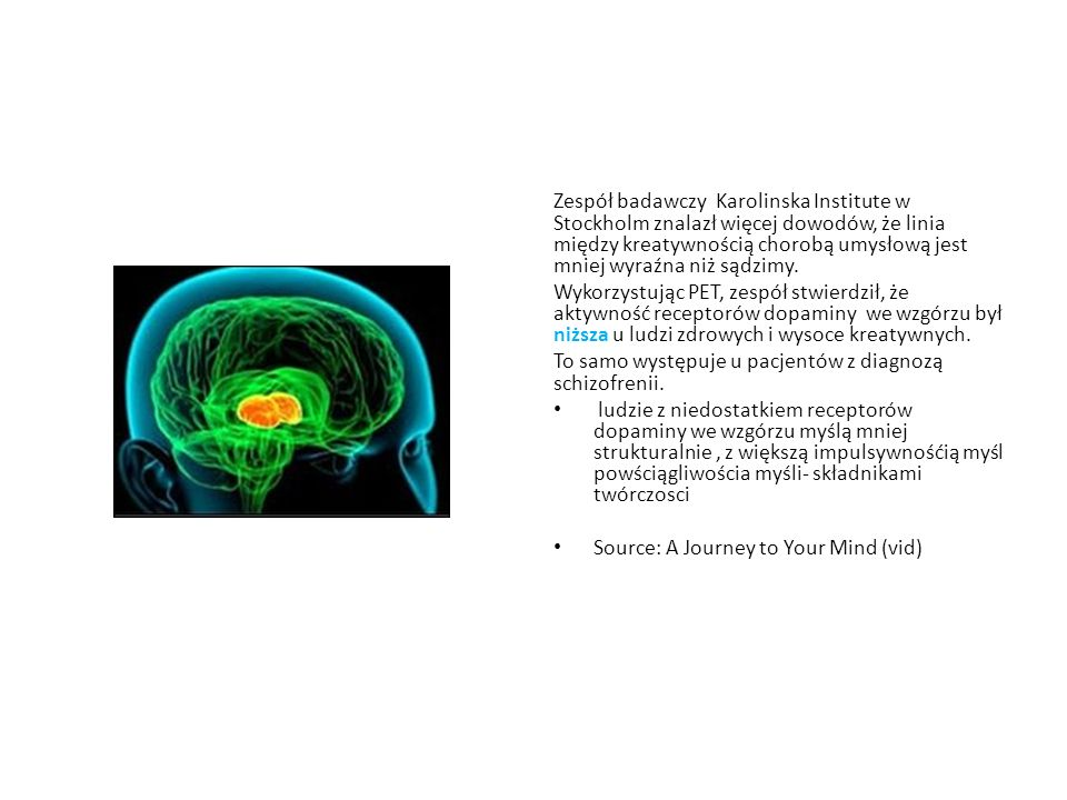 Zespół badawczy Karolinska Institute w Stockholm znalazł więcej dowodów, że linia między kreatywnością chorobą umysłową jest mniej wyraźna niż sądzimy