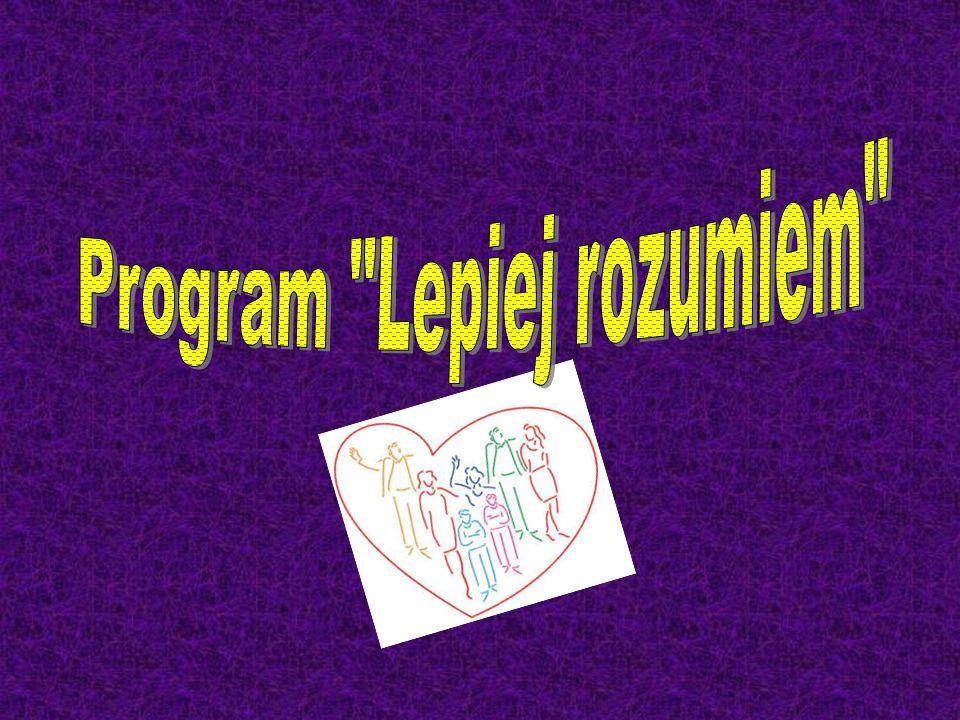 Program Lepiej rozumiem Obecnie szeroko propagowana jest idea wolontariatu i duże zapotrzebowanie na tego rodzaju pomoc w placówkach opiekuńczych i wychowawczych.
