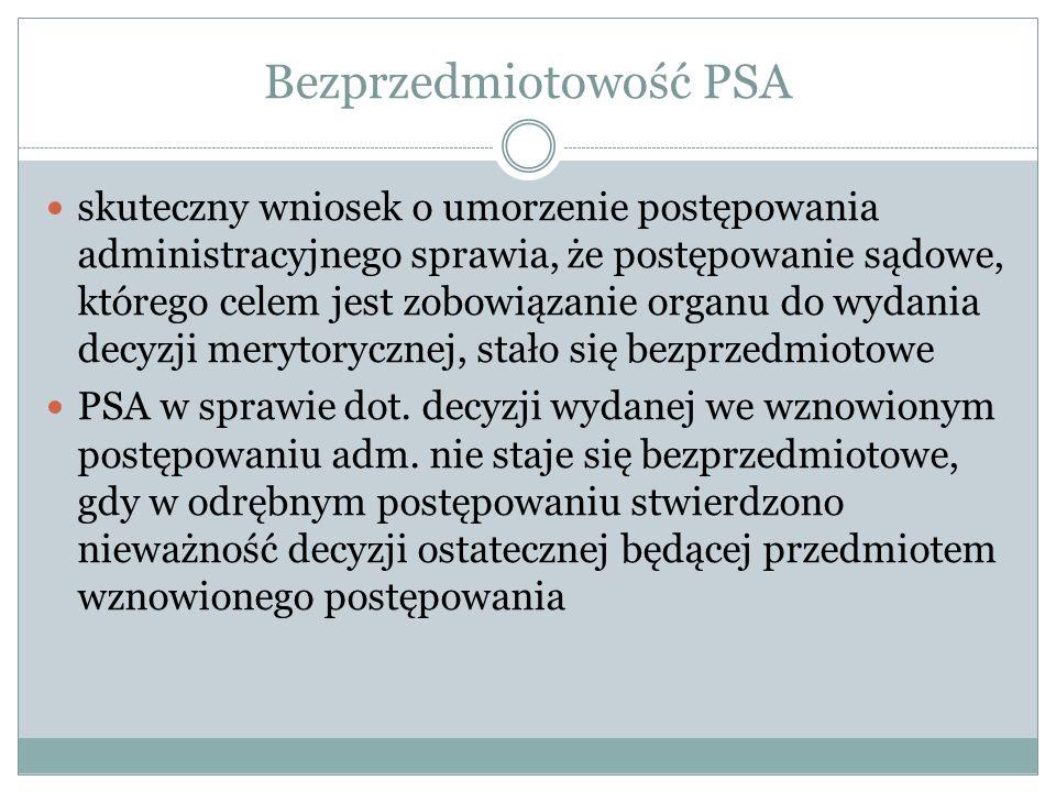 Bezprzedmiotowość PSA skuteczny wniosek o umorzenie postępowania administracyjnego sprawia, że postępowanie sądowe, którego celem jest zobowiązanie or