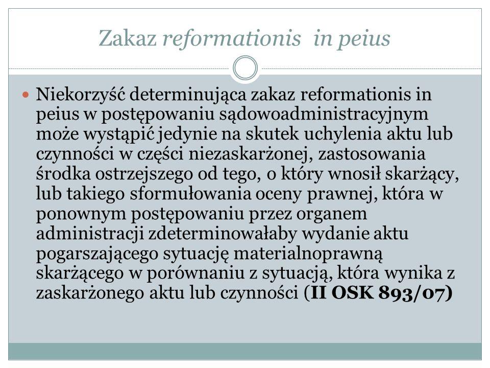 Zakaz reformationis in peius Niekorzyść determinująca zakaz reformationis in peius w postępowaniu sądowoadministracyjnym może wystąpić jedynie na skut