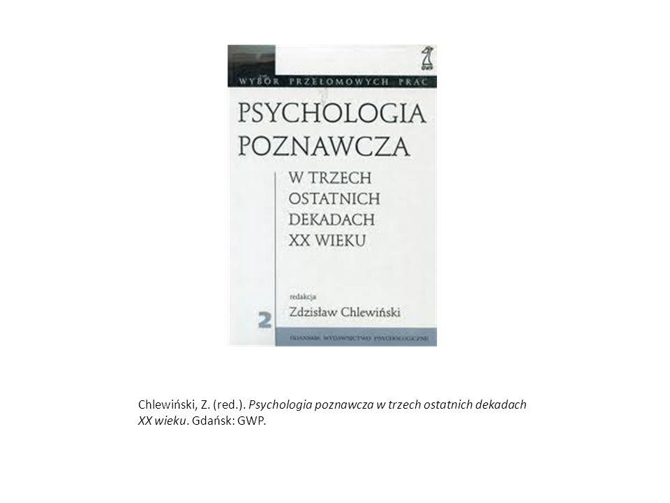 Chlewiński, Z. (red.). Psychologia poznawcza w trzech ostatnich dekadach XX wieku. Gdańsk: GWP.