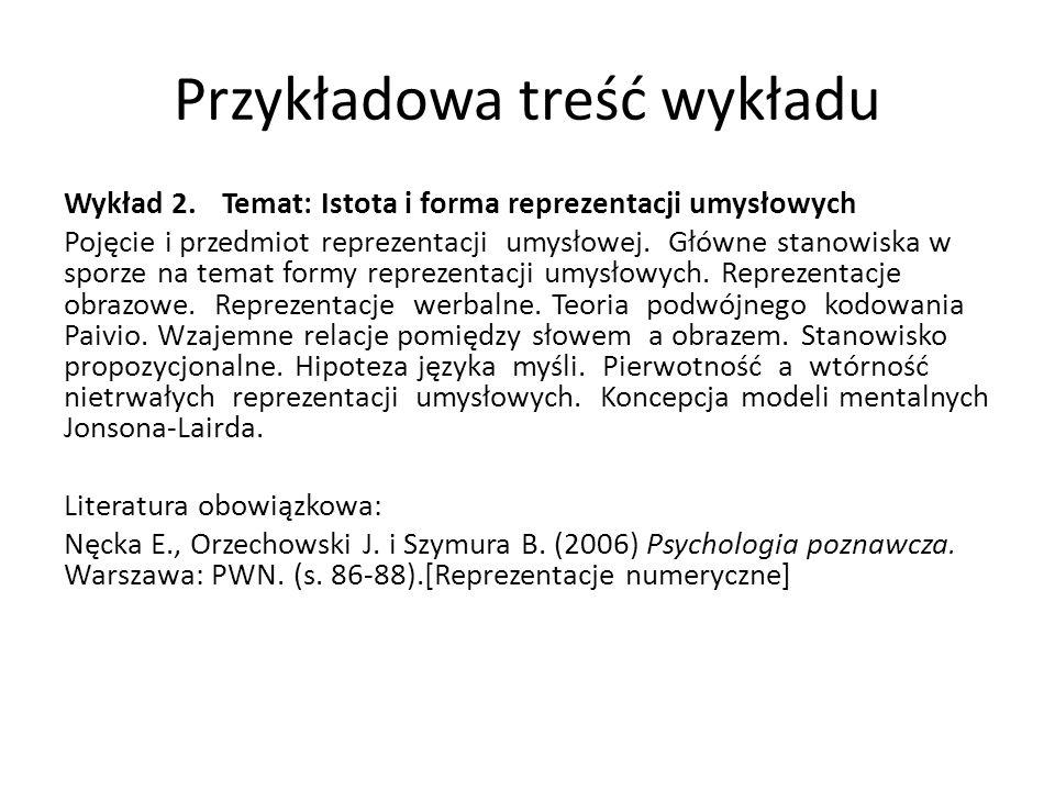 Przykładowa treść wykładu Wykład 2.Temat: Istota i forma reprezentacji umysłowych Pojęcie i przedmiot reprezentacji umysłowej.