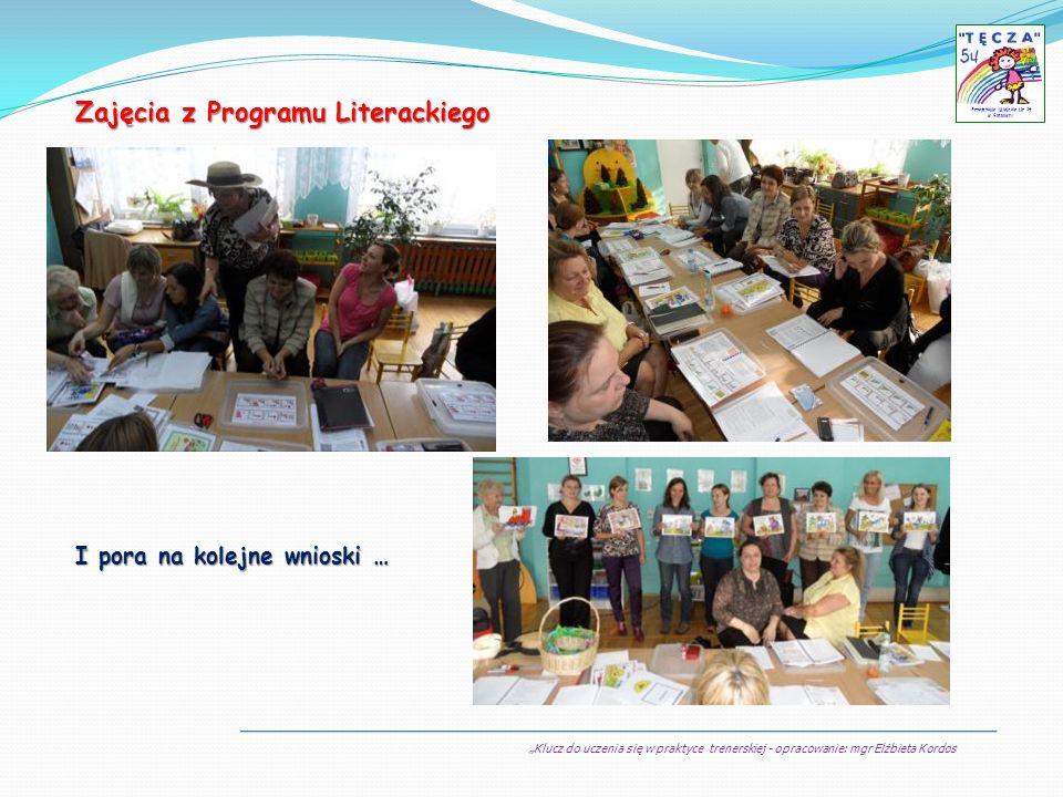Klucz do uczenia się w praktyce trenerskiej - opracowanie: mgr Elżbieta Kordos Przedszkole Miejskie Nr 54 w Sosnowcu Zajęcia z Programu Literackiego I