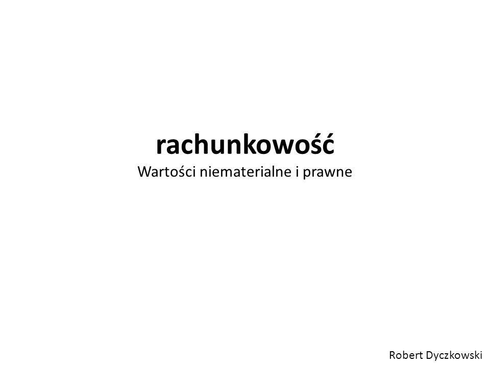 rachunkowość Wartości niematerialne i prawne Robert Dyczkowski
