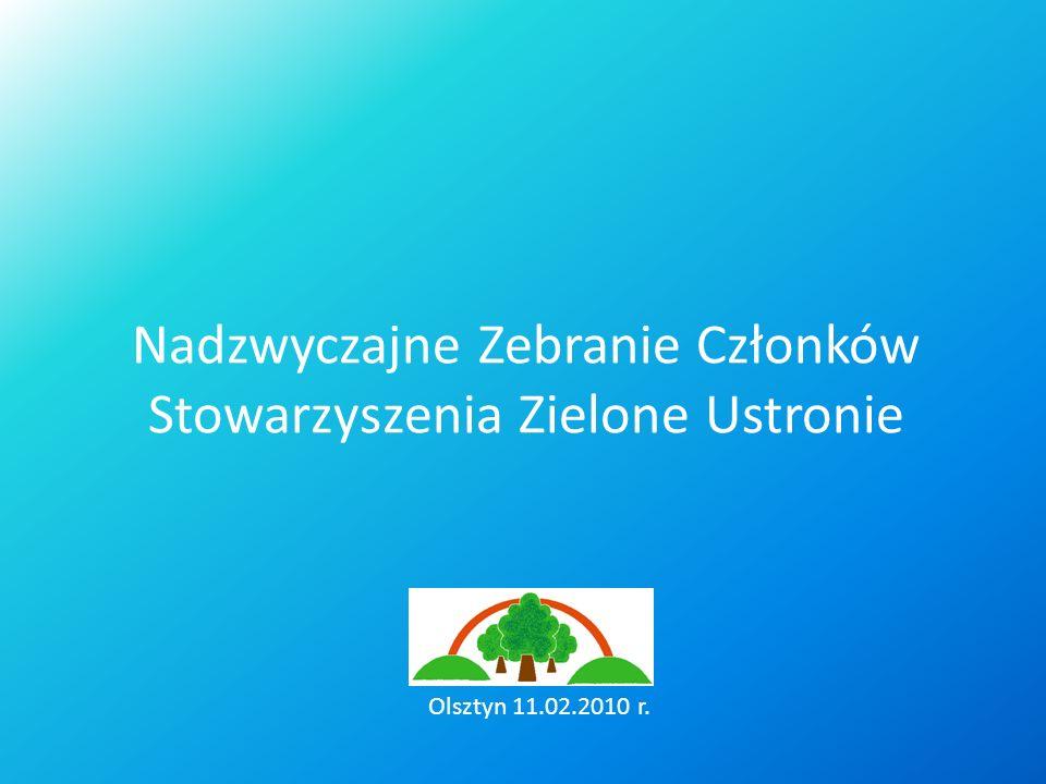 Nadzwyczajne Zebranie Członków Stowarzyszenia Zielone Ustronie Olsztyn 11.02.2010 r.