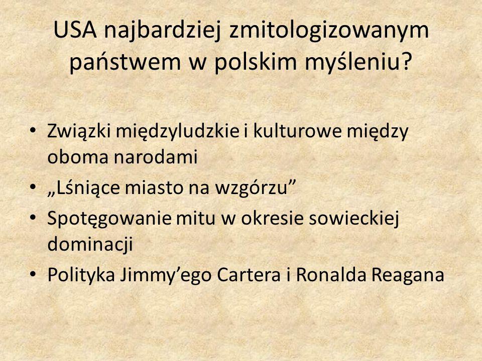 USA najbardziej zmitologizowanym państwem w polskim myśleniu? Związki międzyludzkie i kulturowe między oboma narodami Lśniące miasto na wzgórzu Spotęg