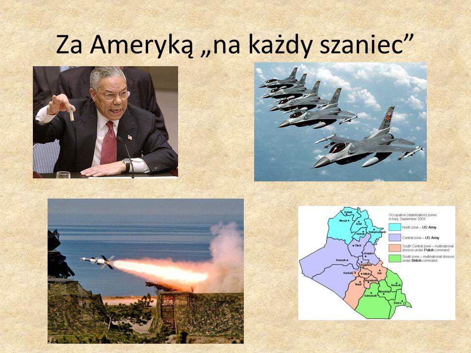 Nadzieje Polski związane z udziałem w wojnie i okupacji Iraku (wg teorii bandwagonningu) Zapewnienie lub wzmocnienie swojego bezpieczeństwa Korzyści materialne – ekonomiczne Wpływ lub poczucie wpływu na sytuację międzynarodową