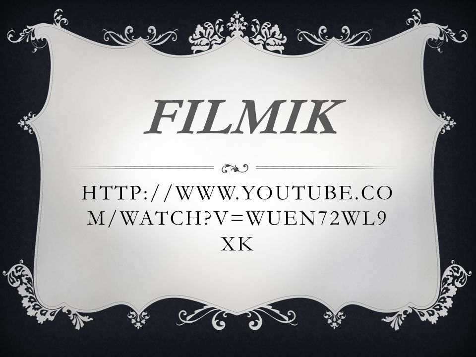 HTTP://WWW.YOUTUBE.CO M/WATCH?V=WUEN72WL9 XK FILMIK