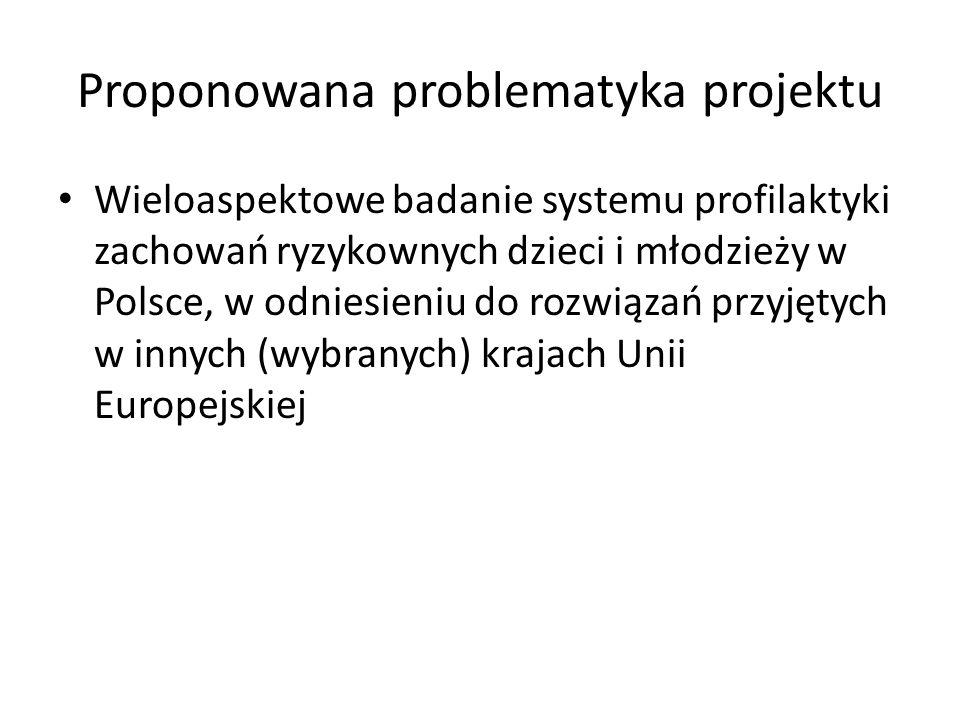 Proponowana problematyka projektu Wieloaspektowe badanie systemu profilaktyki zachowań ryzykownych dzieci i młodzieży w Polsce, w odniesieniu do rozwi