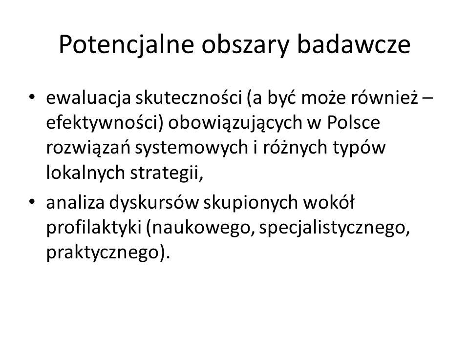 Potencjalne obszary badawcze ewaluacja skuteczności (a być może również – efektywności) obowiązujących w Polsce rozwiązań systemowych i różnych typów