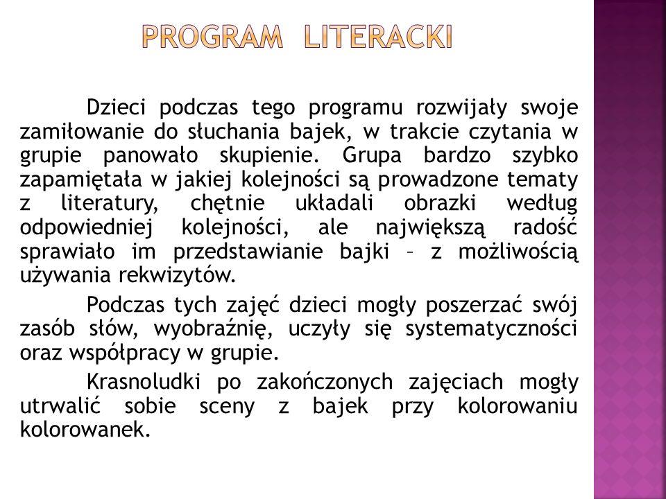 Dzieci podczas tego programu rozwijały swoje zamiłowanie do słuchania bajek, w trakcie czytania w grupie panowało skupienie.