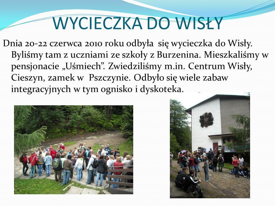 WYCIECZKA DO WISŁY Dnia 20-22 czerwca 2010 roku odbyła się wycieczka do Wisły. Byliśmy tam z uczniami ze szkoły z Burzenina. Mieszkaliśmy w pensjonaci
