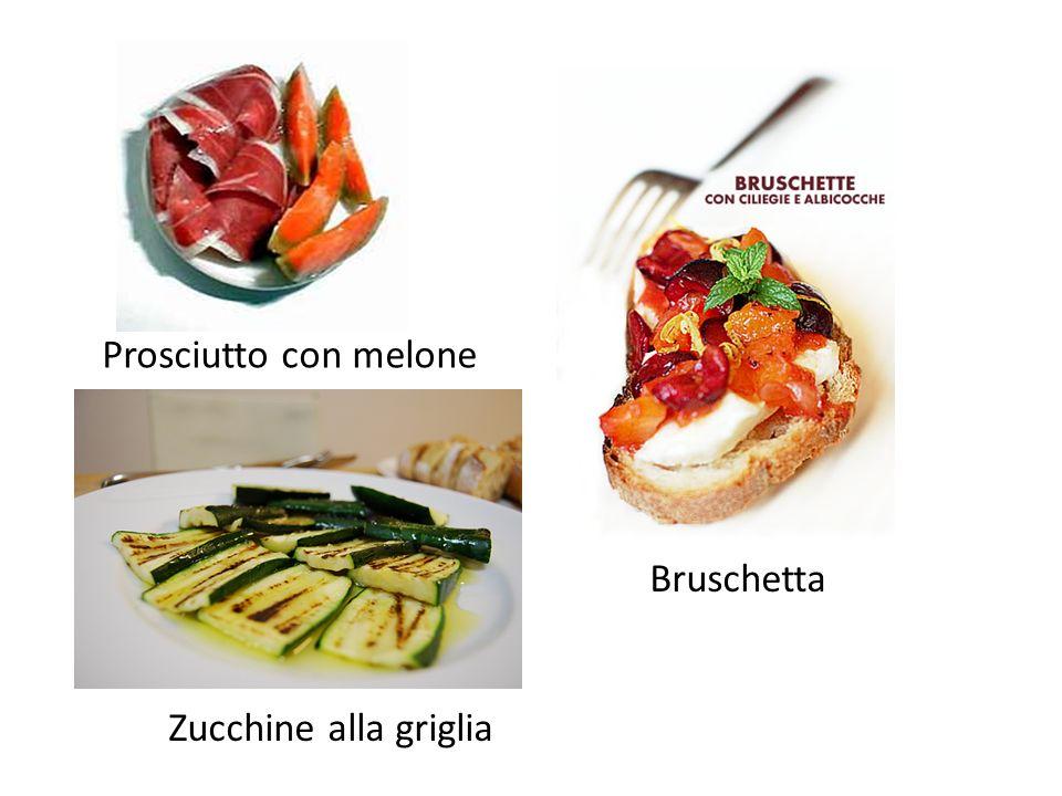 Prosciutto con melone Zucchine alla griglia Bruschetta