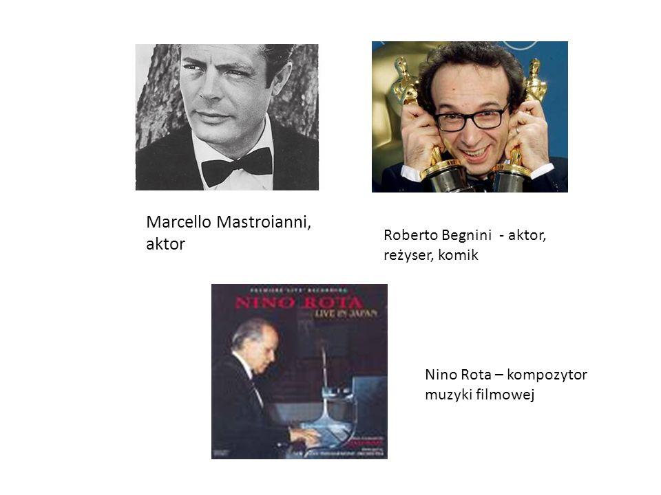 Marcello Mastroianni, aktor Roberto Begnini - aktor, reżyser, komik Nino Rota – kompozytor muzyki filmowej